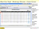 hunt case study brokerage division center screen