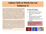 labour fails to block tax cut evidence g
