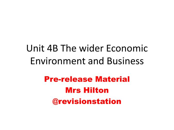 unit 4b the wider economic environment and business n.