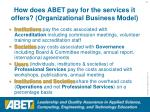 how does abet pay for the services it offers organizational business model