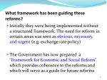 what framework has been guiding these reforms