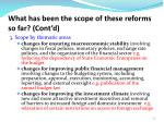 what has been the scope of these reforms so far cont d