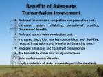 benefits of adequate transmission investment