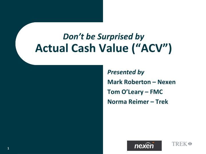don t be surprised by actual cash value acv n.
