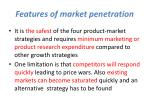 features of market penetration