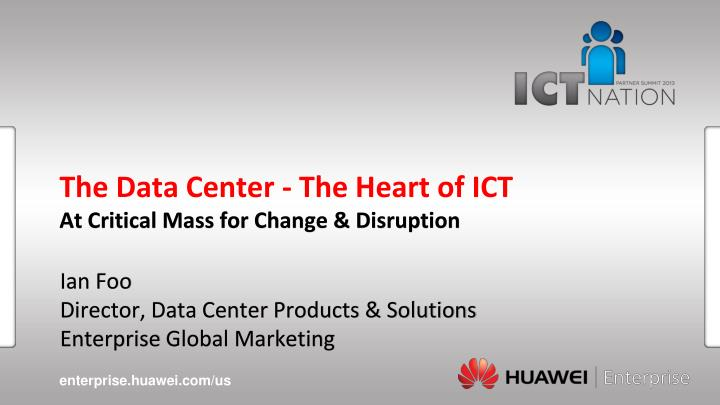 the data center the heart of ict at critical mass for c hange disruption n.