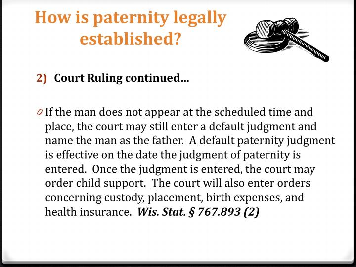 How is paternity legally established?