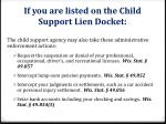 if you are listed on the child support lien docket
