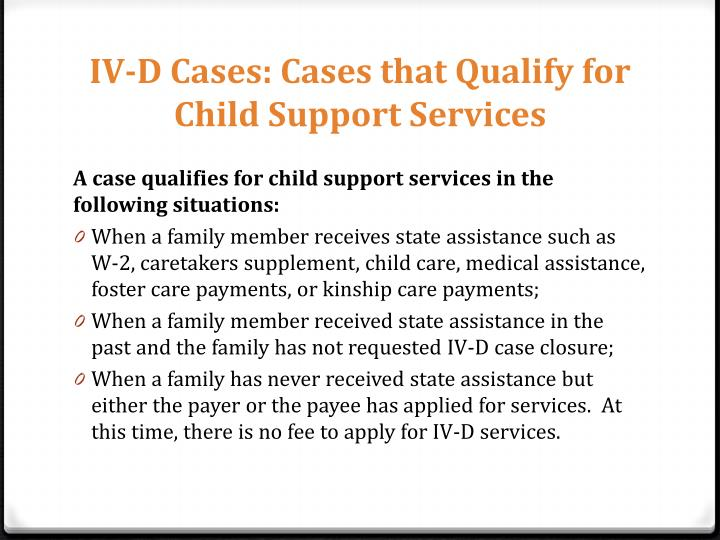 IV-D Cases: Cases that Qualify for Child Support Services