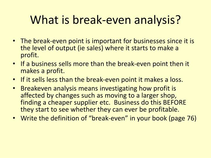 importance of break even analysis Break-even analysis is a practical and popular tool for many businesses, including start-ups however, you also need to know about the limitations of the.