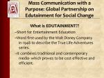 mass communication with a purpose global partnership on edutainment for social change