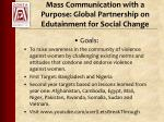 mass communication with a purpose global partnership on edutainment for social change1