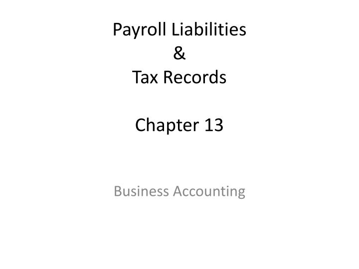 payroll liabilities tax records chapter 13 n.