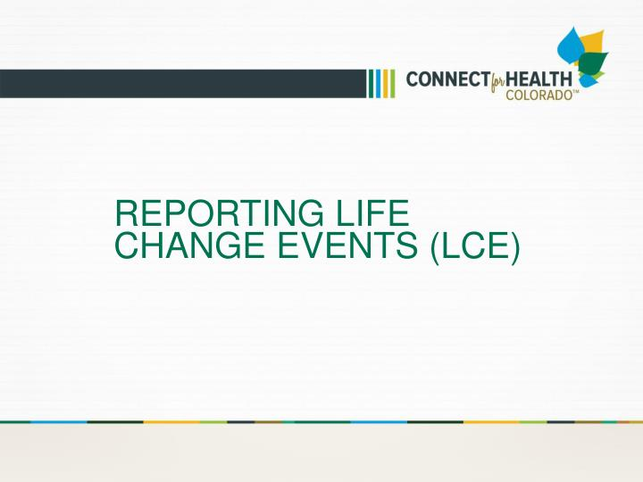 reporting life change events lce n.