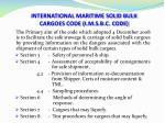 international maritime solid bulk cargoes code i m s b c code
