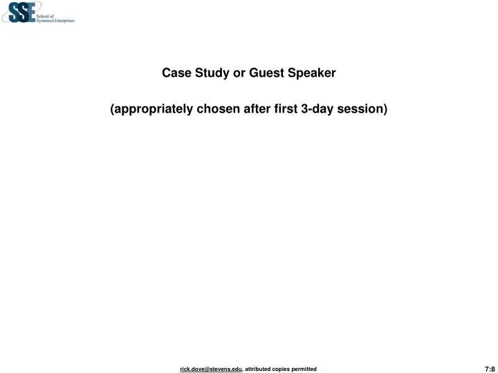 Case Study or Guest Speaker