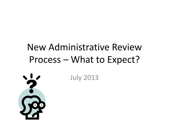 new administrative review process what to expect n.
