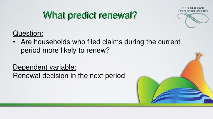 What predict renewal?
