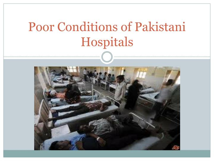 poor conditions of pakistani hospitals n.