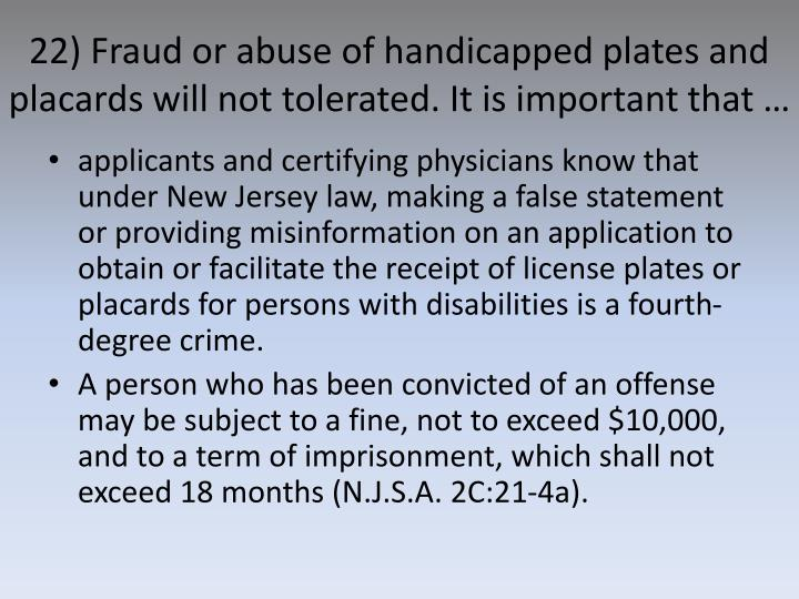 22) Fraud or abuse of handicapped plates and placards will not tolerated. It is important that …