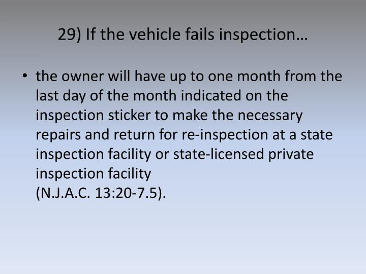 29) If the vehicle fails inspection…