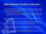 baby boomer trouble continued