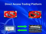direct access trading platform
