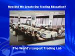 how did we create our trading education1