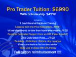 pro trader tuition 6990 with scholarship 4990