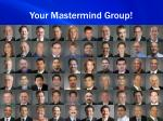 your mastermind group