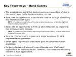 key takeaways bank survey