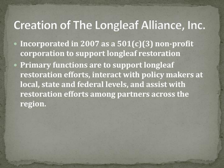 Creation of the longleaf alliance inc
