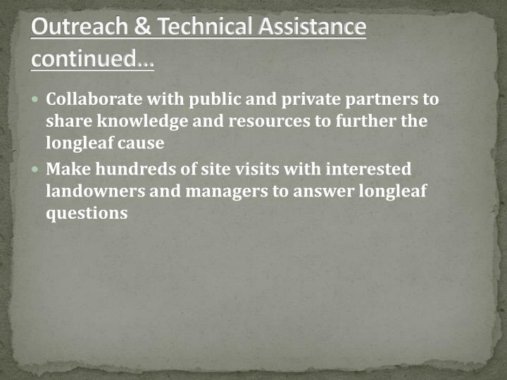 Outreach & Technical Assistance continued…