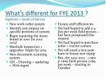 what s different for fye 2013 expenses levels of service