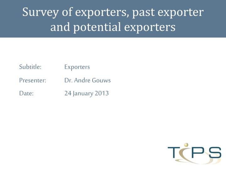 survey of exporters past exporter and potential exporters n.