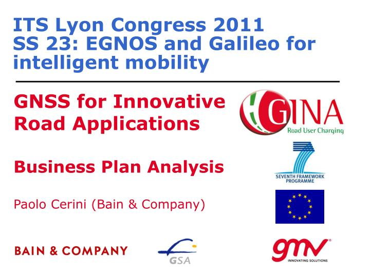 Its lyon congress 2011 ss 23 egnos and galileo for intelligent mobility