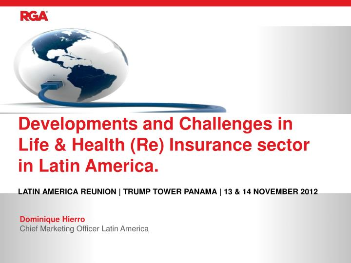 developments and challenges in life health re insurance sector in latin america n.