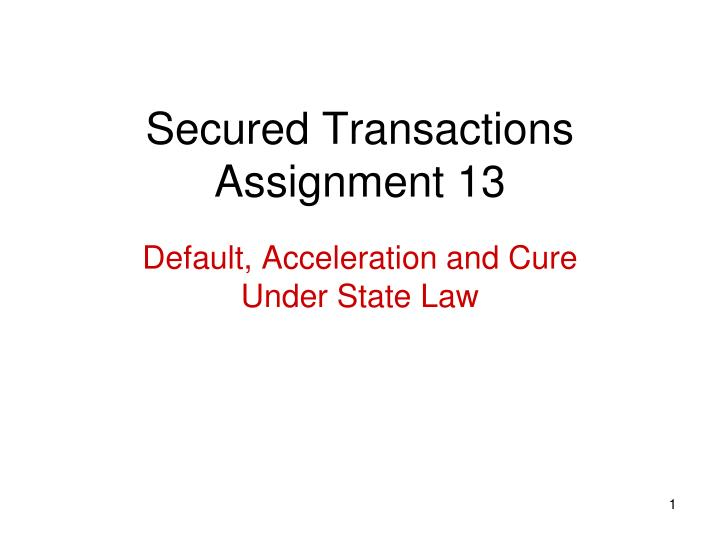 secured transactions assignment 13 n.