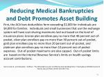 reducing medical bankruptcies and debt promotes asset building1