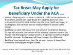 tax break may apply for beneficiary under the aca cont1