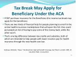tax break may apply for beneficiary under the aca