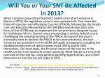 will you or your snt be affected in 2013