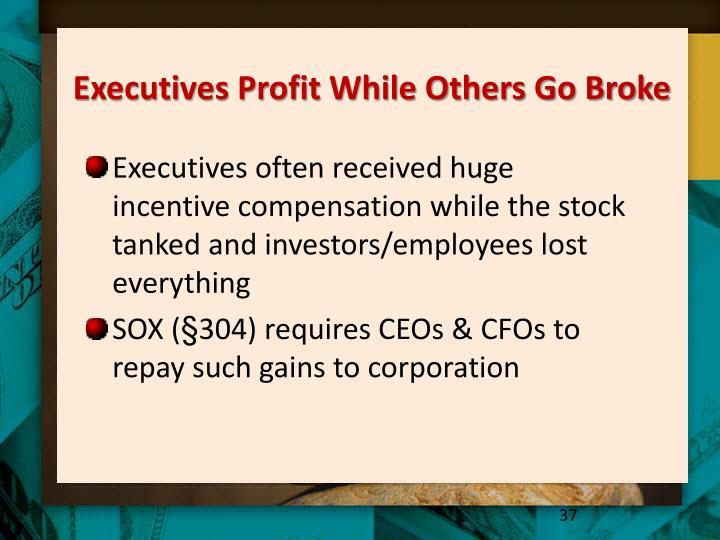 Executives Profit While Others Go Broke