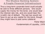 the shadow banking system a fragile financial infrastructure