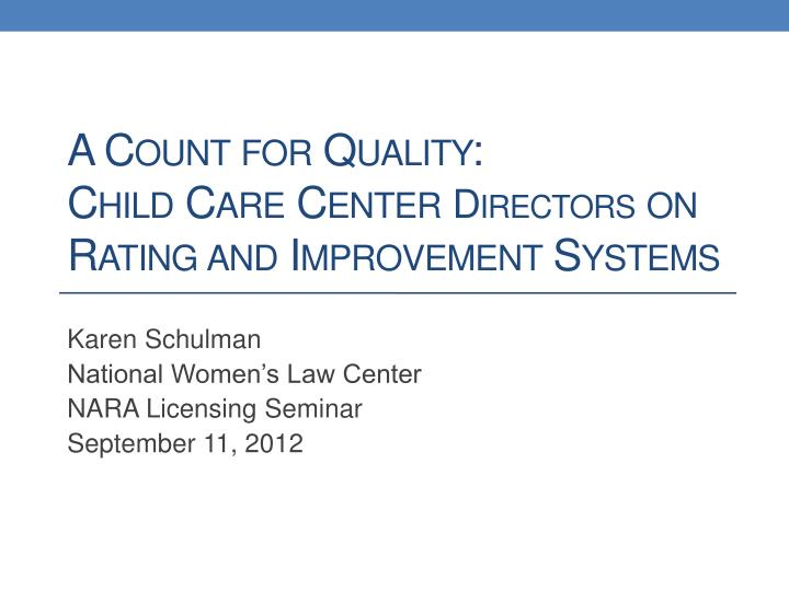 a count for quality child care center directors on rating and improvement systems n.