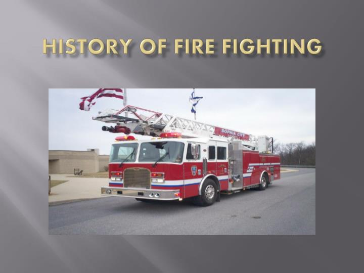 history of fire fighting n.