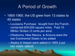a period of growth