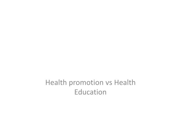 health promotion vs health education n.