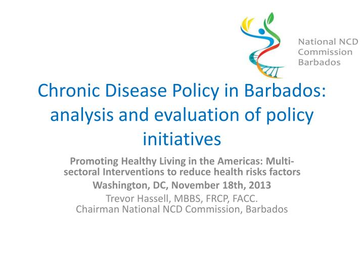 chronic disease policy in barbados analysis and evaluation of policy initiatives n.