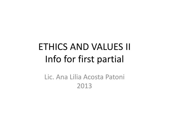 ethics and values ii info for first partial n.